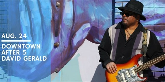 DOWNTOWN AFTER 5 FEATURING DAVID GERALD, MISSISSIPPI BLUES MUSICIAN